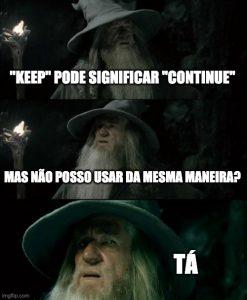 keep pode significar continue