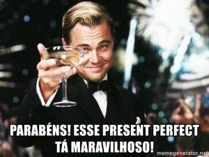 frase sobre Present Perfect